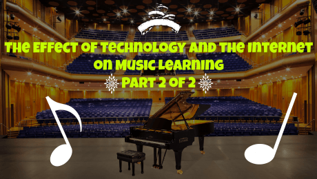 The Effect of Technology and the Internet on Music Learning – Part 2 of 2
