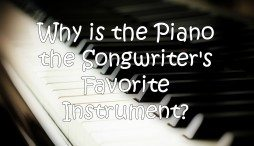 Why is the piano the songwriter's favorite instrument?